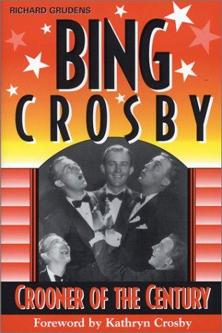 Bing Crosby-Crooner of the Century