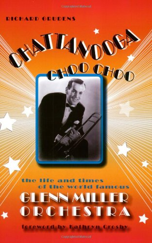 9781575792774: Chattanooga Choo Choo: The Life and Times of the World Famous Glenn Miller Orchestra