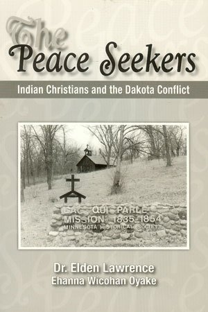 9781575793023: The Peace Seekers: The Indian Christians and the Dakota Conflict