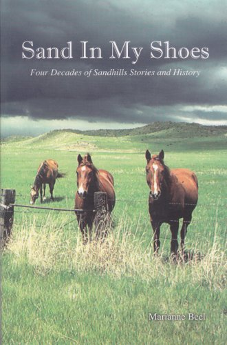 sand in my shoes four decades of sandhill stories and history: beel, marianne