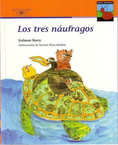 Los tres naufragos (Spanish Edition): Kalman Barsy