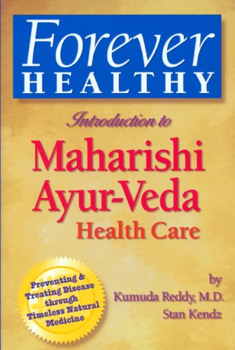 Forever Healthy: Introduction to Maharishi Ayur-Veda Health Care Preventing and Treating d Isease ...