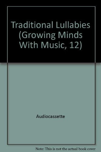 9781575830698: Traditional Lullabies (Growing Minds With Music, 12)