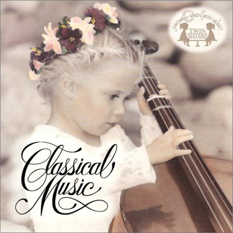 9781575830711: Growing Minds with Music: Classical Music CD