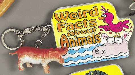 Weird Facts about Animals with Key Chain (Keychain Books) (1575840987) by Hall, Nancy
