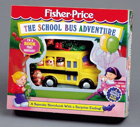 9781575841786: The School Bus Adventure: A Squeaky Storybook With a Surprise Ending! (Fisher-Price Squeaky Shape Playbooks)