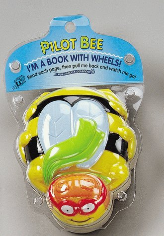 Pilot Bee: I'M A Book With Wheels (Pull Back & Go) (1575842122) by Rita Balducci