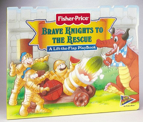 9781575842196: Brave Knights to the Rescue: A Lift-the-Flap Playbook (Fisher-Price Great Adventures Lift-The-Flap Playbooks)