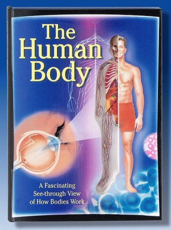 9781575842486: The Human Body: a Fascinating See-through View of How Bodies Work