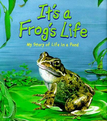 It's a Frog's Life: Parker, Steve; Morton,