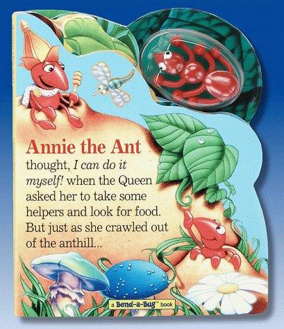 9781575842868: Annie the Ant (Bend-A-Bug Books)