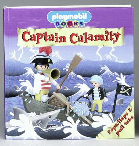 9781575843018: Captain Calamity (Playmobil Pop-Ups)
