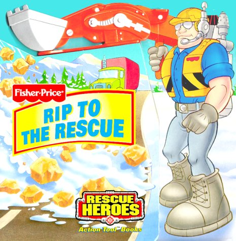 Rip To The Rescue (Fisher-Price Rescue Heroes): Mitter, Matt; Si International