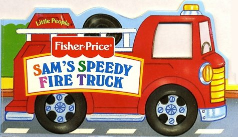 Sam's Speedy Fire Truck (Fisher-Price All Around Town Playbooks) (1575843137) by Packard, Mary