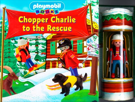 9781575843384: Chopper Charlie To The Rescue (Playmobil Books)