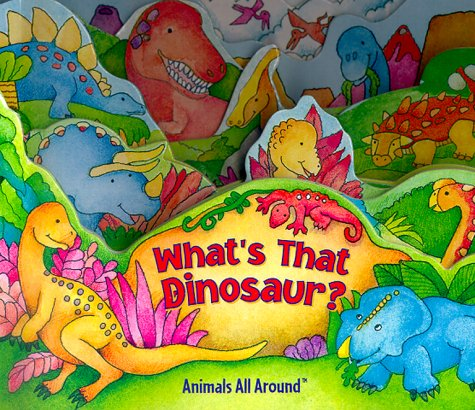 What's That Dinosaur? (Animals All Around (Reader's: Linda Aber; Illustrator-Nan