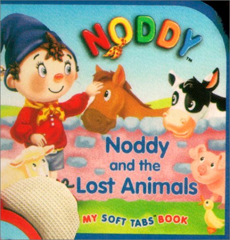 9781575847184: Noddy And The Lost Animals (My Noddy Soft Tabs)