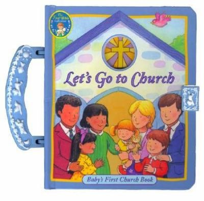 9781575849102: Let's Go to Church (First Bible Collection, Baby's First Church Book)