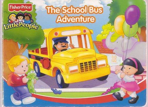 9781575849560: The School Bus Adventure (Fisher-Price Little People)