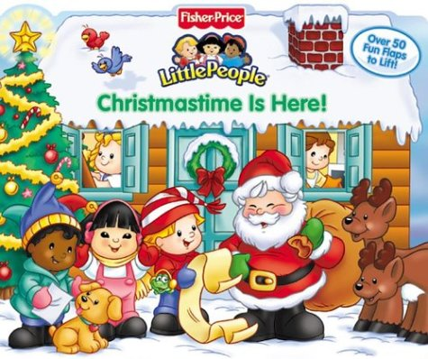9781575849973: Fisher Price Christmastime is Here! Lift the Flap (Fisher-Price Little People)