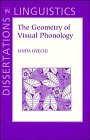 9781575860121: The Geometry of Visual Phonology (Dissertations in Linguistics)