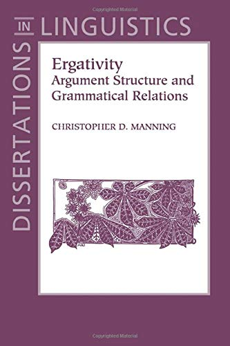9781575860367: Ergativity: Argument Structure and Grammatical Relations (Dissertations in Linguistics)