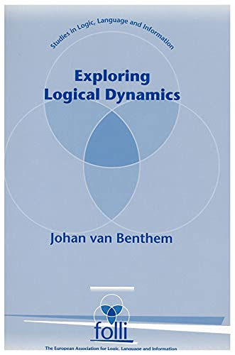 9781575860589: Exploring Logical Dynamics (Studies in Logic, Language, and Information)