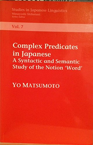 9781575860602: Complex Predicates in Japanese: A Syntactic and Semantic Study of the Notion 'Word' (Center for the Study of Language and Information - Lecture Notes)
