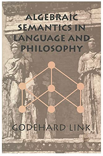9781575860909: Algebraic Semantics in Language and Philosophy (Center for the Study of Language and Information - Lecture Notes)