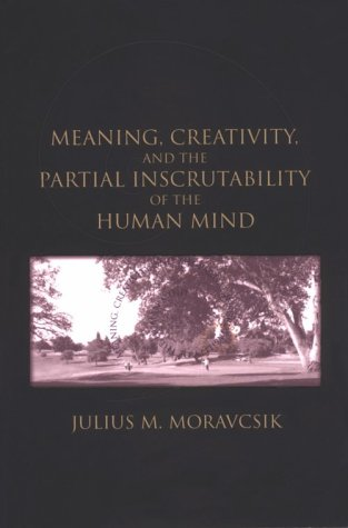 9781575861265: Meaning, Creativity, and the Partial Inscrutability of the Human Mind (Center for the Study of Language and Information Publication Lecture Notes)