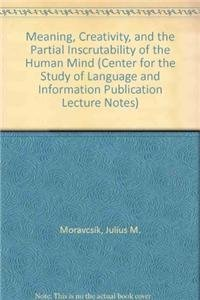 9781575861272: Meaning, Creativity, and the Partial Inscrutability of the Human Mind (Center for the Study of Language and Information Publication Lecture Notes)