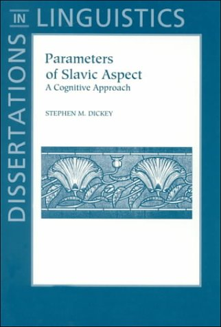 9781575862361: Parameters of Slavic Aspect: A Cognitive Approach (Dissertations in Linguistics)