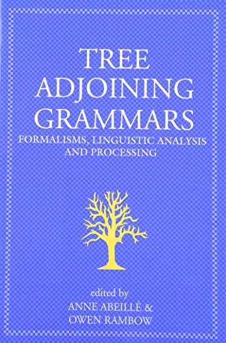 9781575862521: Tree Adjoining Grammars: Formalisms, Linguistic Analysis and Processing (Lecture Notes)