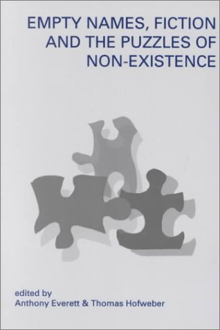 Empty Names, Fiction and the Puzzle of: Anthony Everett (editor),