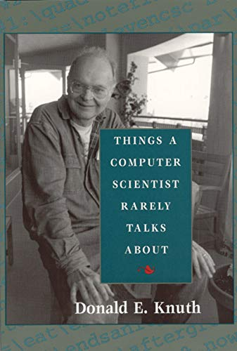 Things a Computer Scientist Rarely Talks About: Knuth, Donald E.