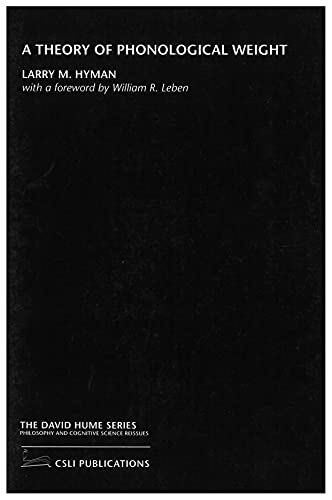 A Theory of Phonological Weight (The David: Hyman, Larry M.