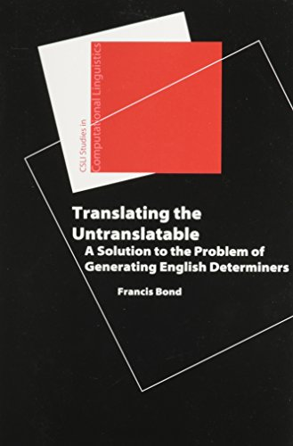 9781575864600: Translating the Untranslatable: A Solution to the Problem of Generating English Determiners (Studies in Computational Linguistics)