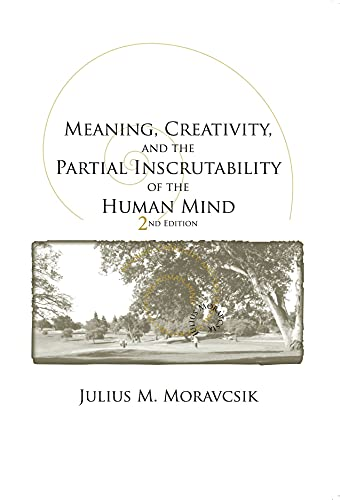 9781575864808: Meaning, Creativity, and the Partial Inscrutability of the Human Mind: Second Edition (Lecture Notes)
