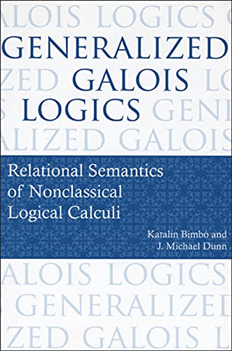9781575865737: Generalized Galois Logics – Relational Semantics of Nonclassical Logical Calculi