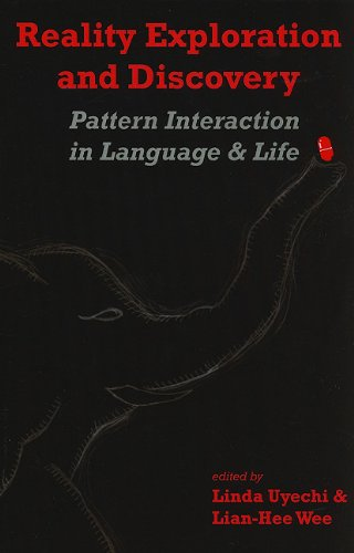 9781575865881: Reality Exploration and Discovery: Pattern Interaction in Language and Life (Center for the Study of Language and Information Publication Lecture Notes)