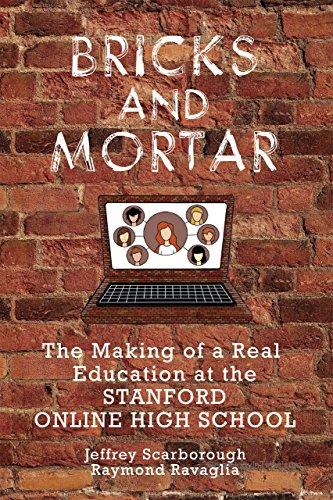 9781575867397: Bricks and Mortar: The Making of a Real Education at the Stanford Online High School