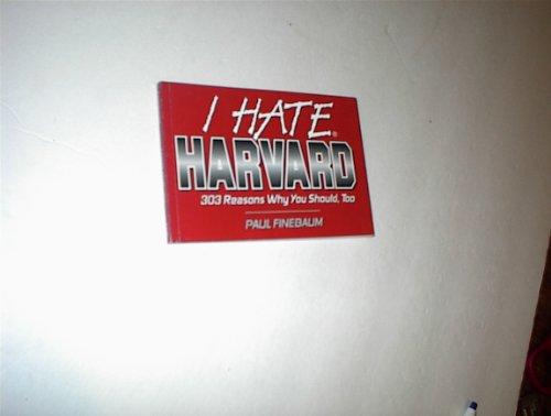 9781575870052: I Hate Harvard (I Hate series)