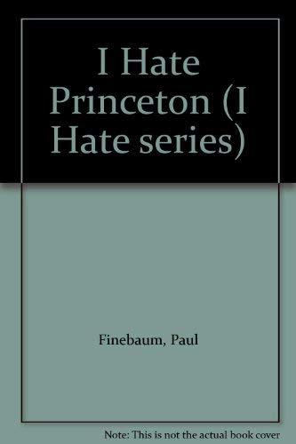 9781575870076: I Hate Princeton (I Hate series)