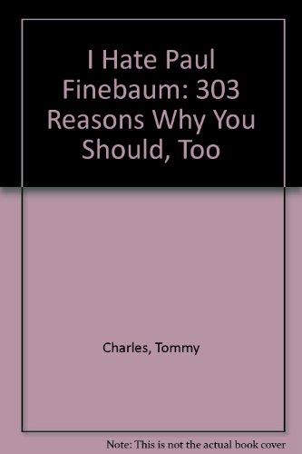 9781575870410: I Hate Paul Finebaum: 303 Reasons Why You Should, Too
