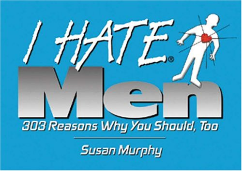 9781575870533: I Hate Men (I Hate series)