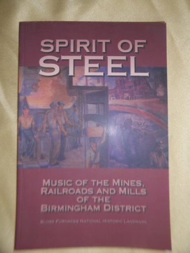 9781575871080: Spirit of Steel: Music of the Mines, Railroads and Mills of the Birmingham District