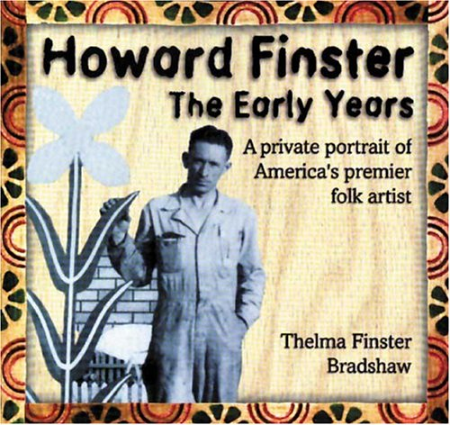Howard Finster: The Early Years: Finster Bradshaw, Thelma