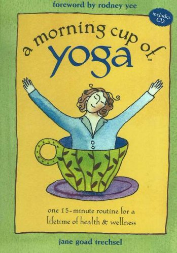 9781575871721: The Morning Cup of Yoga: One 15-Minute Routine for a Lifetime of Health and Wellness
