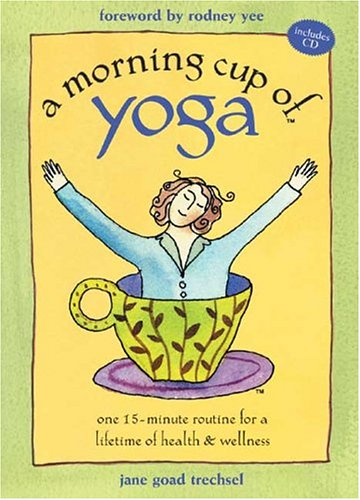 9781575871721: A Morning Cup of Yoga: One 15-minute Routine for a Lifetime of Health & Wellness (Book and CD)