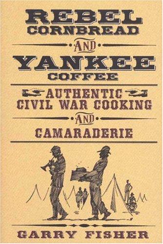 9781575871752: Rebel Cornbread and Yankee Coffee